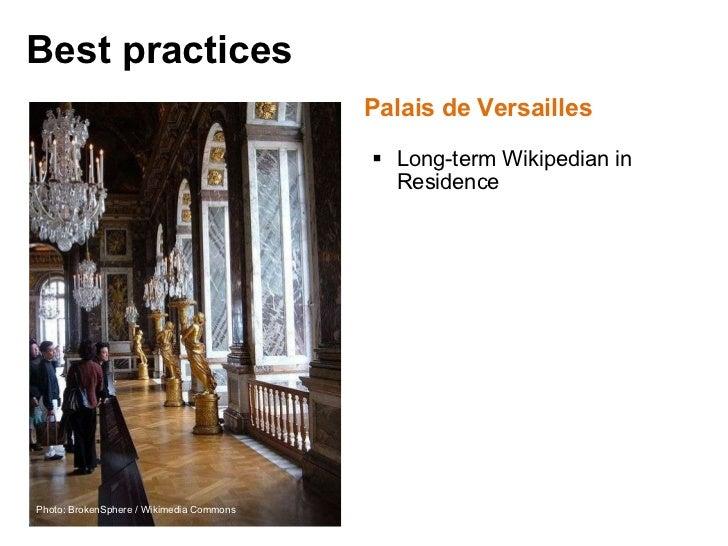<ul><li>Palais de Versailles </li></ul><ul><ul><li>Long-term Wikipedian in Residence </li></ul></ul><ul><li> </li></ul>Be...