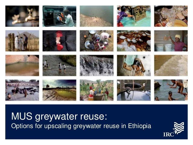 MUS greywater reuse:Options for upscaling greywater reuse in Ethiopia