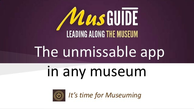 The unmissable app in any museum It's time for Museuming