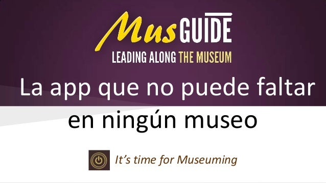 La app que no puede faltar en ningún museo It's time for Museuming