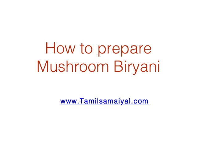 How to prepare Mushroom Biryani www.Tamilsamaiyal.com