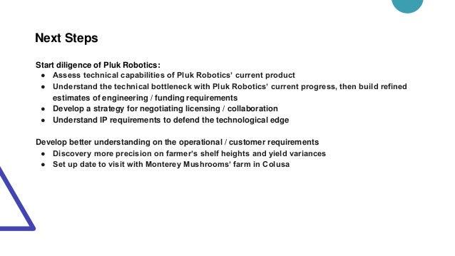 Start diligence of Pluk Robotics: ● Assess technical capabilities of Pluk Robotics' current product ● Understand the techn...