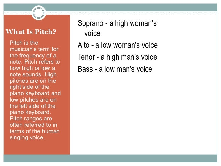 What Is Pitch?<br />Pitch is the musician's term for the frequency of a note. Pitch refers to how high or low a note sound...