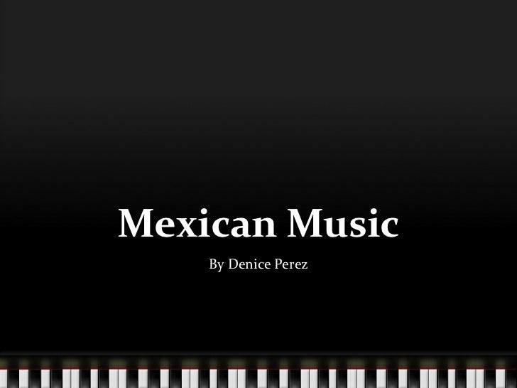 Mexican Music By Denice Perez