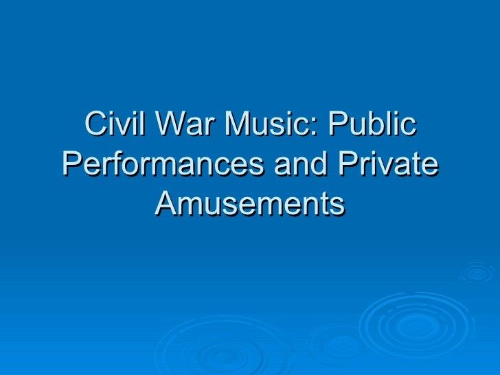 Civil War Music: Public Performances and Private Amusements
