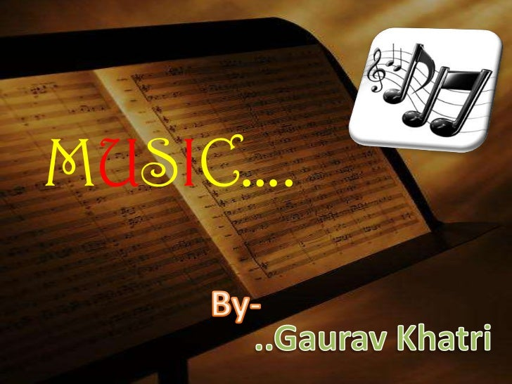 MUSIC….