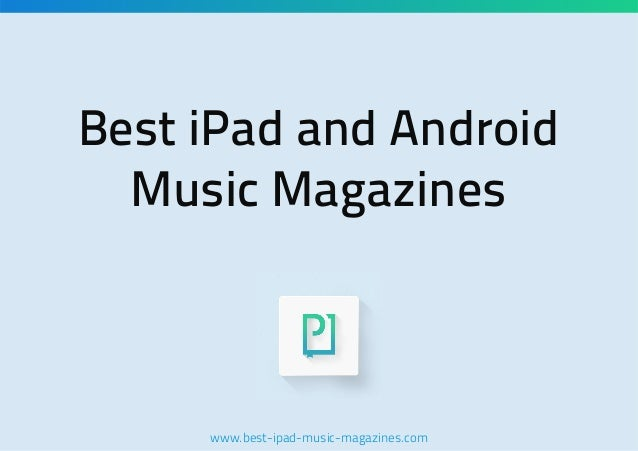 Best iPad and Android Music Magazines  www.best-ipad-music-magazines.com
