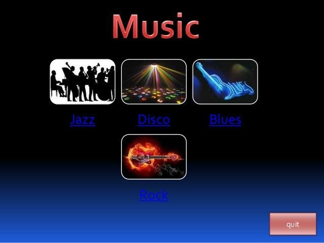 quit Jazz Disco Blues Rock