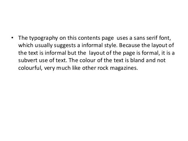 • The typography on this contents page uses a sans serif font, which usually suggests a informal style. Because the layout...