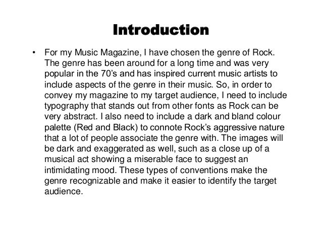 Introduction • For my Music Magazine, I have chosen the genre of Rock. The genre has been around for a long time and was v...