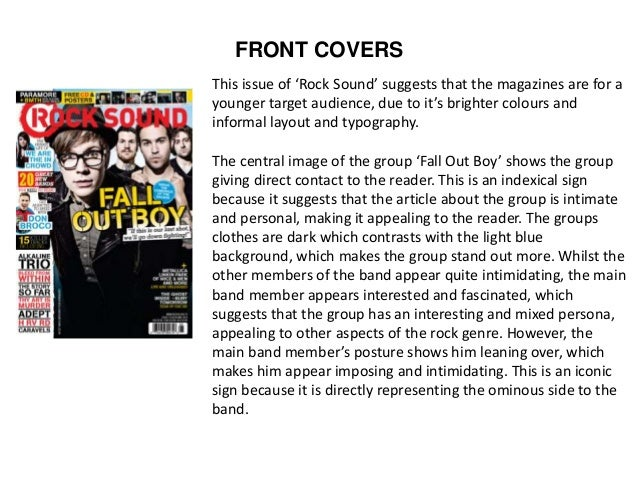 FRONT COVERS This issue of 'Rock Sound' suggests that the magazines are for a younger target audience, due to it's brighte...