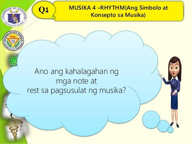 MUSIKA 4 –RHYTHM(Ang Simbolo at Konsepto sa Musika) Q1 MUSIKA 4 –RHYTHM(Ang Simbolo at Konsepto sa Musika) Q1 Ano ang kaha...