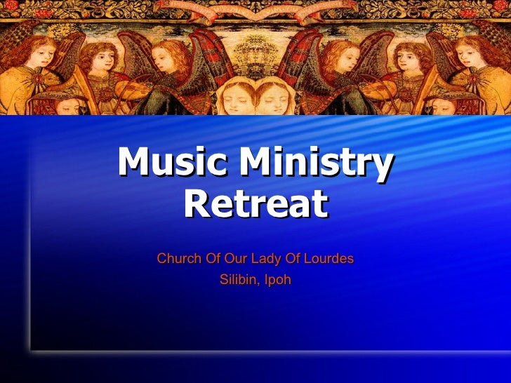 Music Ministry Retreat Church Of Our Lady Of Lourdes Silibin, Ipoh