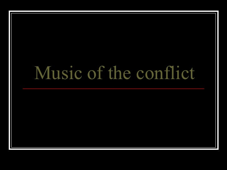 Music of the conflict