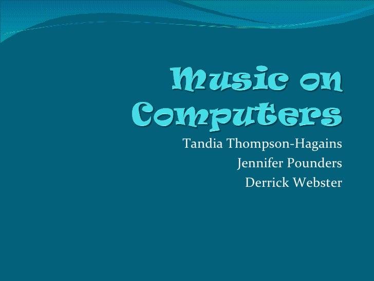 Tandia Thompson-Hagains Jennifer Pounders Derrick Webster