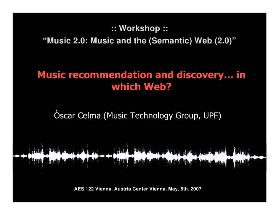 ":: Workshop ::  ""Music 2.0: Music and the (Semantic) Web (2.0)""    Music recommendation and discovery… in             whic..."