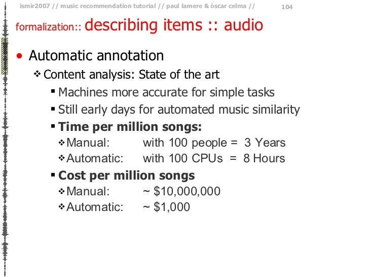 formalization ::  describing items :: audio <ul><li>Automatic annotation </li></ul><ul><ul><li>Content analysis: State of ...