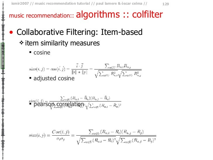music recommendation::  algorithms :: colfilter <ul><li>Collaborative Filtering: Item-based </li></ul><ul><ul><li>item sim...