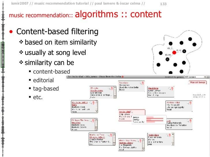 music recommendation::  algorithms :: content <ul><li>Content-based filtering </li></ul><ul><ul><li>based on item similari...