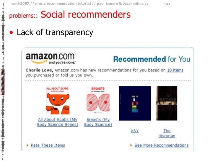 problems::  Social recommenders <ul><li>Lack of transparency </li></ul>
