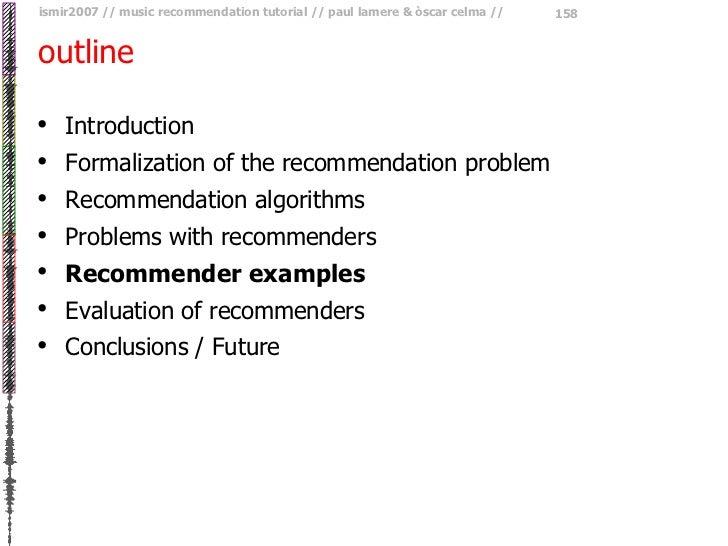 outline <ul><li>Introduction </li></ul><ul><li>Formalization of the recommendation problem  </li></ul><ul><li>Recommendati...