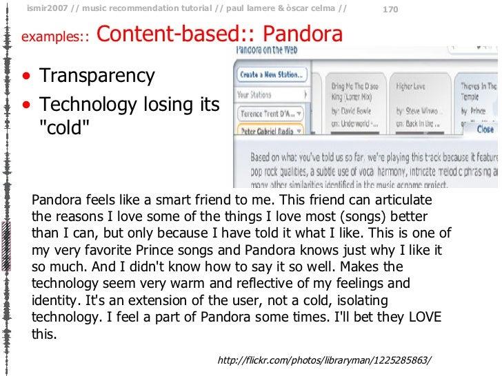 examples::  Content-based:: Pandora <ul><li>Transparency </li></ul><ul><li>Technology losing its &quot;cold&quot; </li></u...
