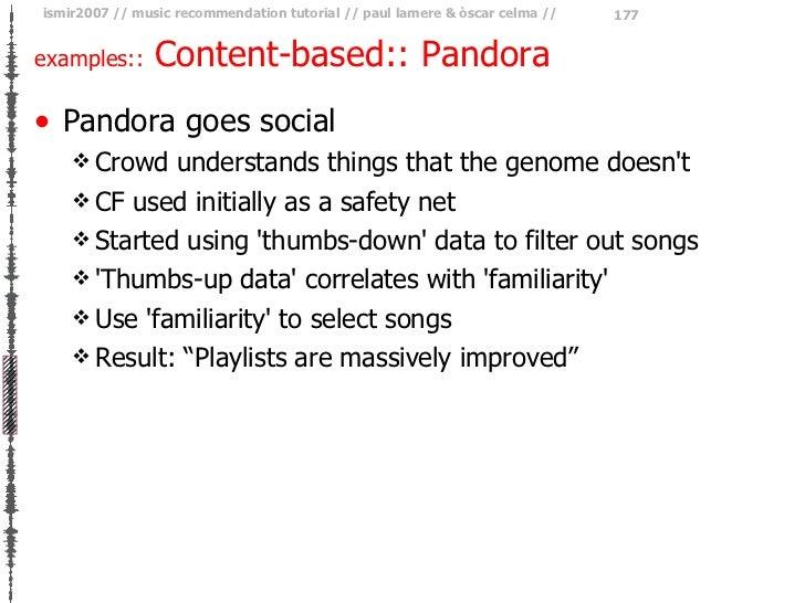 examples::  Content-based:: Pandora <ul><li>Pandora goes social </li></ul><ul><ul><li>Crowd understands things that the ge...