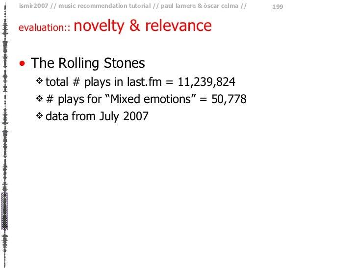 evaluation::  novelty & relevance <ul><li>The Rolling Stones </li></ul><ul><ul><li>total # plays in last.fm = 11,239,824 <...