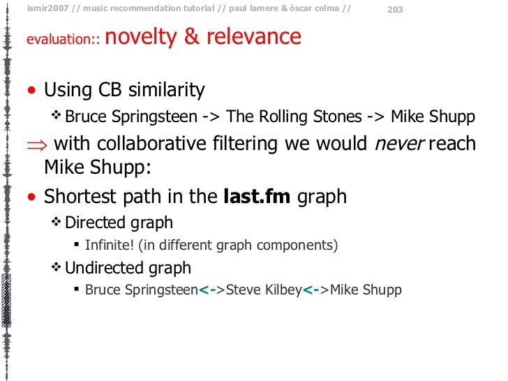 evaluation::  novelty & relevance <ul><li>Using CB similarity </li></ul><ul><ul><li>Bruce Springsteen -> The Rolling Stone...