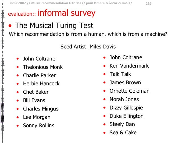 evaluation::  informal survey <ul><li>The Musical Turing Test </li></ul>Which recommendation is from a human, which is fro...