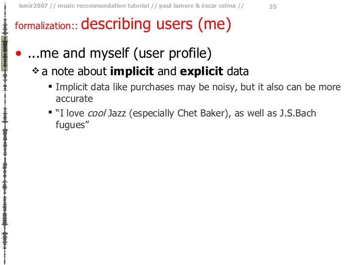 formalization ::  describing users (me) <ul><li>...me and myself (user profile) </li></ul><ul><ul><li>a note about  implic...