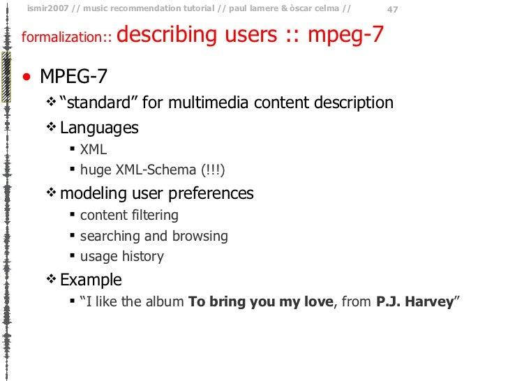 "formalization ::  describing users :: mpeg-7 <ul><li>MPEG-7 </li></ul><ul><ul><li>""standard"" for multimedia content descri..."