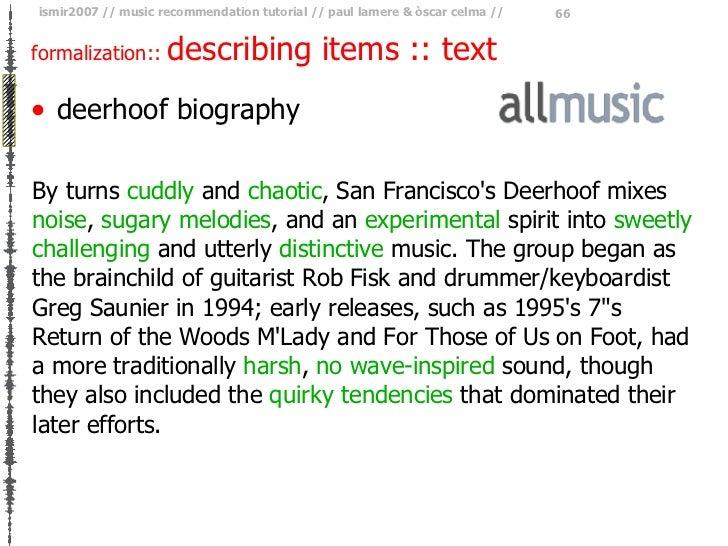 formalization ::  describing items :: text <ul><li>deerhoof biography </li></ul><ul><li>By turns  cuddly  and  chaotic , S...