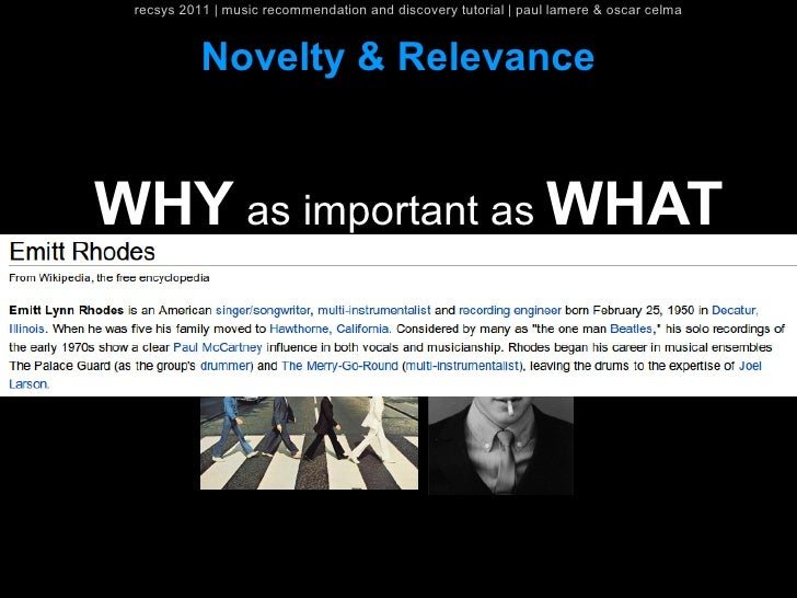 recsys 2011   music recommendation and discovery tutorial   paul lamere & oscar celma           Novelty & RelevanceWHY as ...