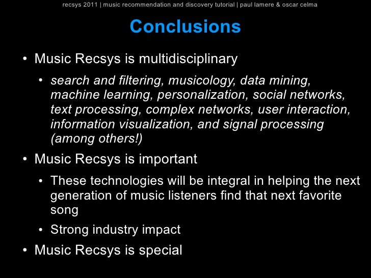 recsys 2011   music recommendation and discovery tutorial   paul lamere & oscar celma                                Concl...