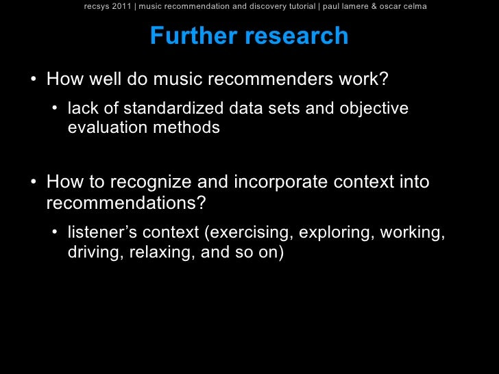 recsys 2011   music recommendation and discovery tutorial   paul lamere & oscar celma                          Further res...