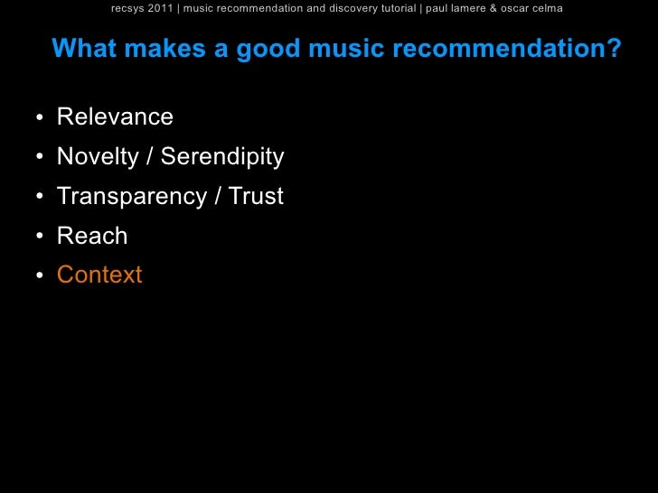 recsys 2011   music recommendation and discovery tutorial   paul lamere & oscar celma    What makes a good music recommend...