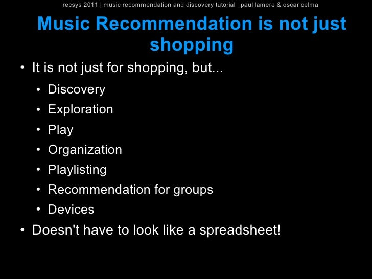 recsys 2011   music recommendation and discovery tutorial   paul lamere & oscar celma    Music Recommendation is not just ...