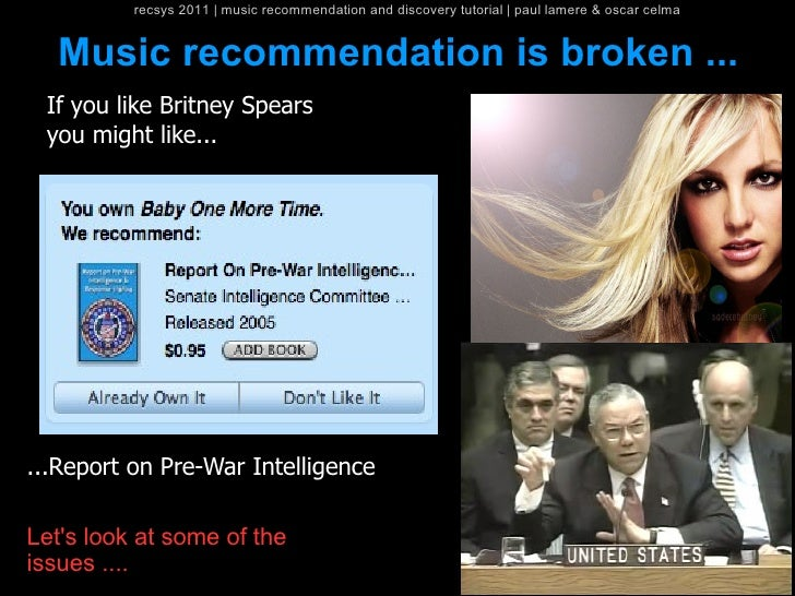 recsys 2011   music recommendation and discovery tutorial   paul lamere & oscar celma  Music recommendation is broken ... ...
