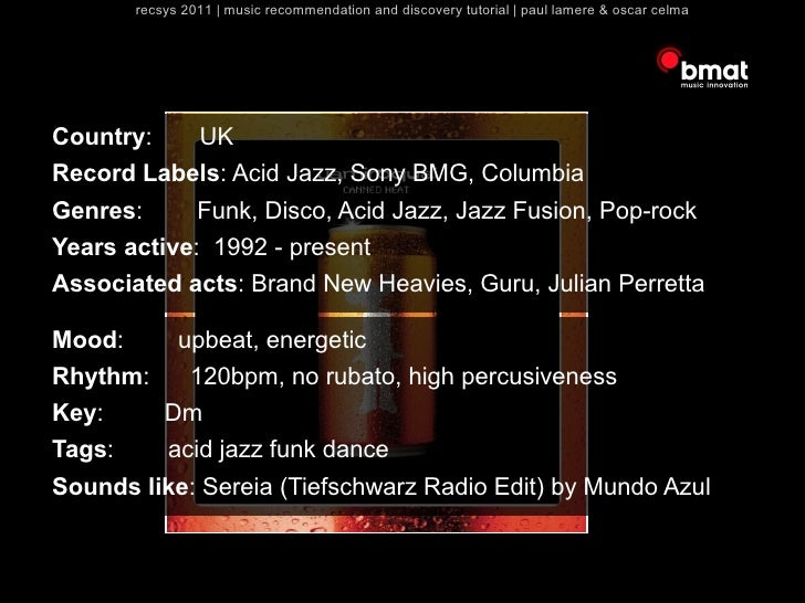 recsys 2011   music recommendation and discovery tutorial   paul lamere & oscar celmaCountry:         UKRecord Labels: Aci...