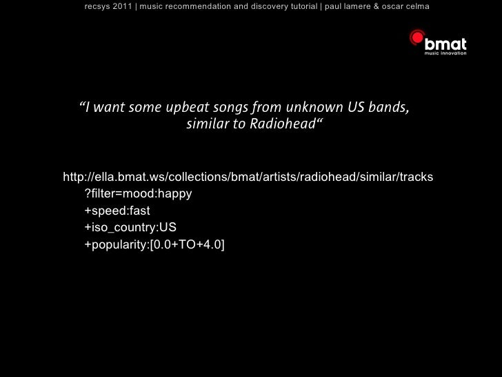 """recsys 2011   music recommendation and discovery tutorial   paul lamere & oscar celma  """"I want some upbeat songs from unkn..."""