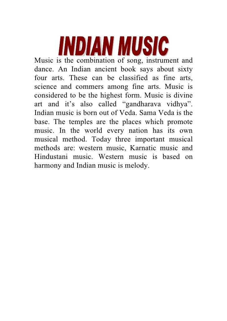 Music is the combination of song, instrument and dance. An Indian ancient book says about sixty four arts. These can be cl...