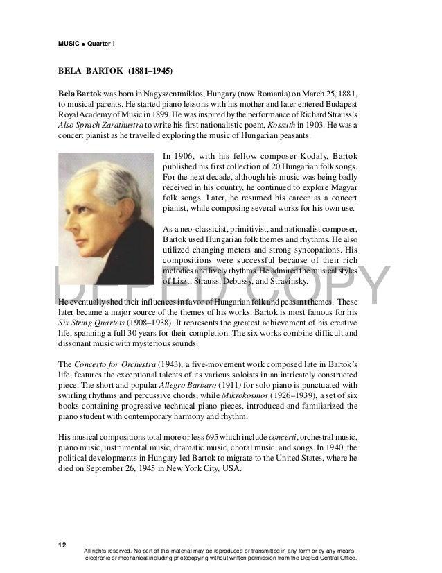 DEPED COPY MUSIC  Quarter I 12 BELA BARTOK (1881–1945) Bela Bartok was born in Nagyszentmiklos, Hungary (now Romania) on ...