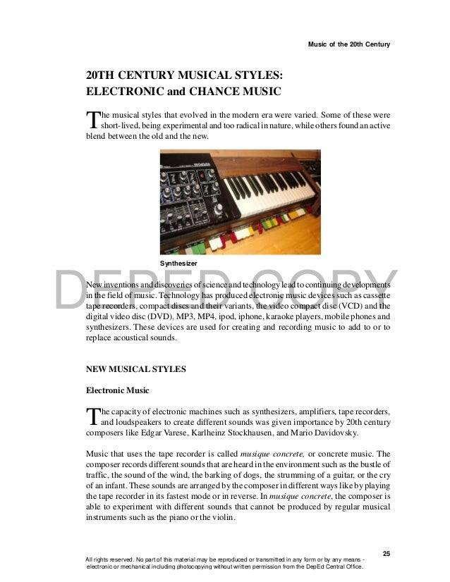 DEPED COPY Music of the 20th Century 25 20TH CENTURY MUSICAL STYLES: ELECTRONIC and CHANCE MUSIC The musical styles that e...