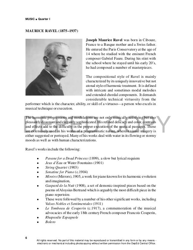 DEPED COPY MUSIC  Quarter I 6 MAURICE RAVEL (1875–1937) Joseph Maurice Ravel was born in Ciboure, France to a Basque moth...