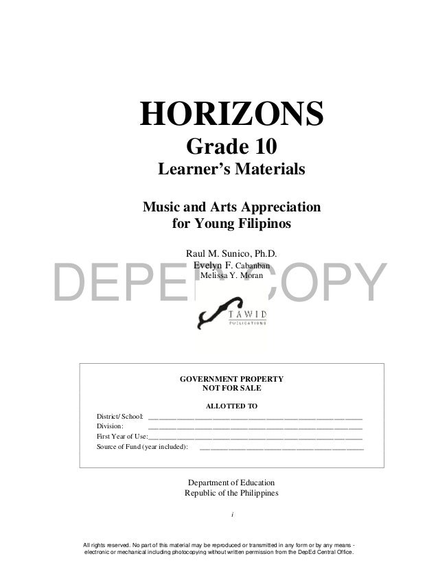 DEPED COPY i HORIZONS Grade 10 Learner's Materials Music and Arts Appreciation for Young Filipinos Raul M. Sunico, Ph.D. E...