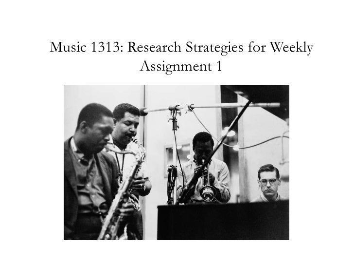 Music 1313: Research Strategies for Weekly Assignment 1<br />