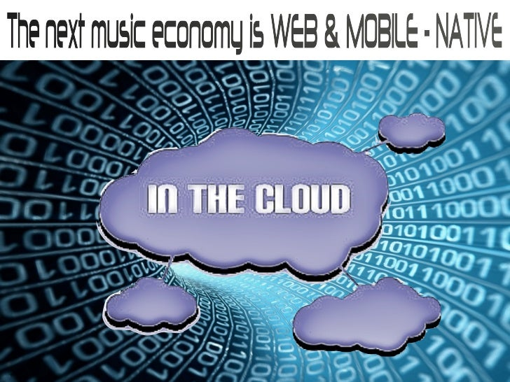 • Don't just 'sell music' but bundle and upsell    access to music, and music experiences•   Co-create a new music economy...
