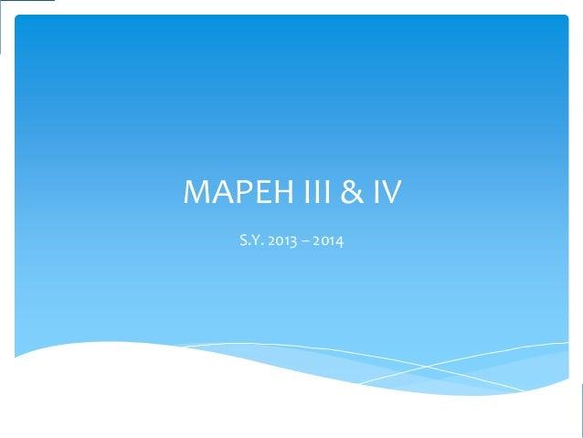 MAPEH III & IV S.Y. 2013 – 2014