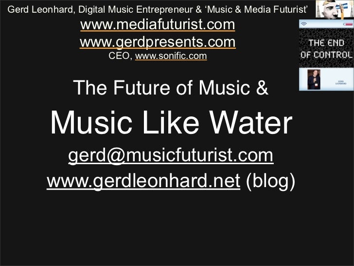 Gerd Leonhard, Digital Music Entrepreneur & 'Music & Media Futurist'                 www.mediafuturist.com                ...
